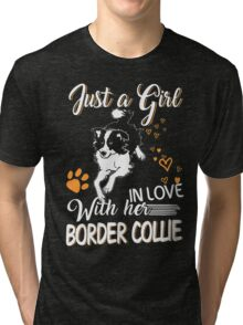 Just Girl In Love With Her Border Collie Tri-blend T-Shirt