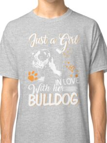 Just Girl In Love With Her Bulldog Classic T-Shirt