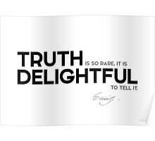 truth is so rare - emily dickinson Poster