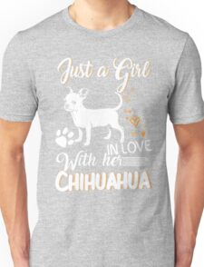 Just Girl In Love With Her Chihuahua Unisex T-Shirt