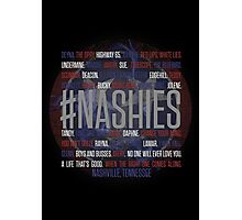 #Nashies - Fans of Nashville! (poster) Photographic Print