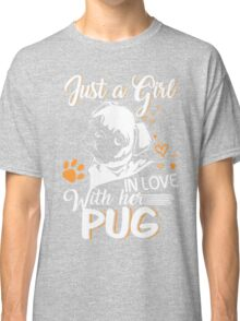 Just Girl In Love With Her Pug Classic T-Shirt