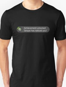 Senpai noticed you! Unisex T-Shirt