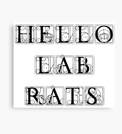 Hello lab rats T-shirt. Limited edition design! Canvas Print