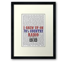 I Grew Up On 70's Country Radio (white poster) Framed Print