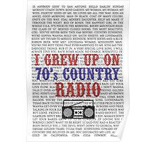 I Grew Up On 70's Country Radio (white poster) Poster