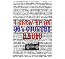 I Grew Up On 80's Country Radio (white poster) Photographic Print