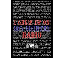 I Grew Up On 80's Country Radio (black poster) Photographic Print
