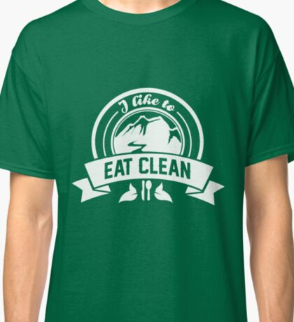 I like to eat clean  Classic T-Shirt
