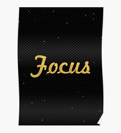 Focus... Inspirational Quote Poster