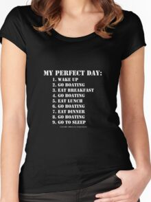 My Perfect Day: Go Boating - White Text Women's Fitted Scoop T-Shirt