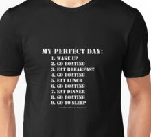 My Perfect Day: Go Boating - White Text Unisex T-Shirt