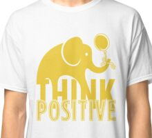 Think Positive Classic T-Shirt