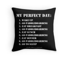 My Perfect Day: Go Paddleboarding - White Text Throw Pillow