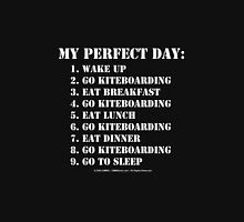My Perfect Day: Go Kiteboarding - White Text Unisex T-Shirt