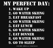 My Perfect Day: Go Water Skiing - White Text by cmmei