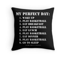 My Perfect Day: Play Basketball - White Text Throw Pillow