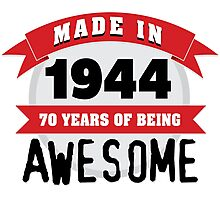 Funny 'Made in 1944, 70 years of being awesome' limited edition birthday t-shirt Photographic Print