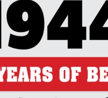Funny 'Made in 1944, 70 years of being awesome' limited edition birthday t-shirt Sticker
