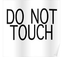 *do not touch Poster