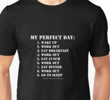 My Perfect Day: Work Out - White Text Unisex T-Shirt