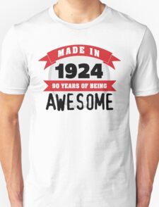 Funny 'Made in 1924, 90 years of being awesome' limited edition birthday t-shirt T-Shirt