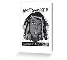 Artsworth Ruined My Hair Greeting Card