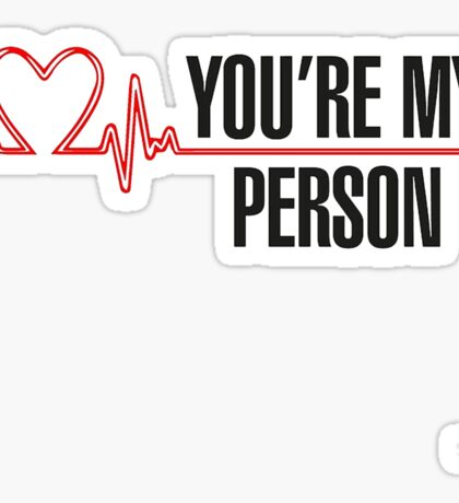 You are my person Sticker