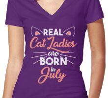 real cat ladies are born in July Women's Fitted V-Neck T-Shirt