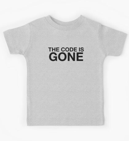 The Code Is Gone Kids Tee
