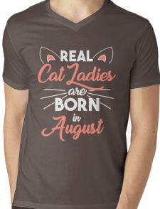 real cat ladies are born in August Mens V-Neck T-Shirt