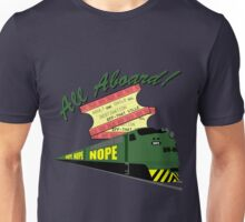All Aboard the NOPE Train! Unisex T-Shirt