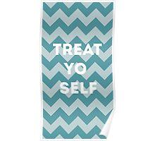 treat yo self - blue Poster