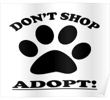 DON'T SHOP....ADOPT! Poster