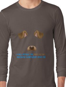 Dog Filter quote Long Sleeve T-Shirt
