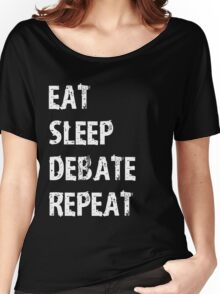 Eat Sleep Debate Repeat T-Shirt Gift For High School Team College Cute Funny Gift Player Debater T Shirt Tee  Women's Relaxed Fit T-Shirt