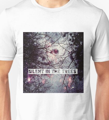"""Silent In The Trees"" Unisex T-Shirt"