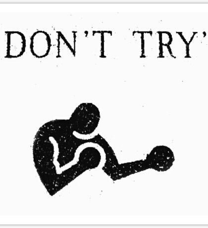 don´t try, bukowski Sticker