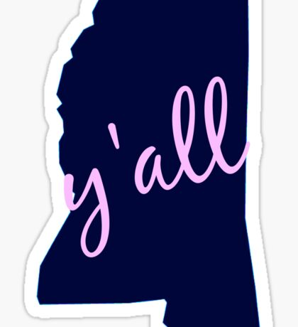Mississippi - Home of Y'all Sticker