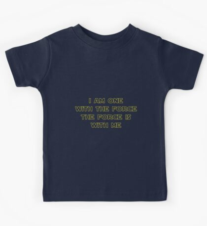 I Am One With The Force - The Force Is With Me II Kids Tee