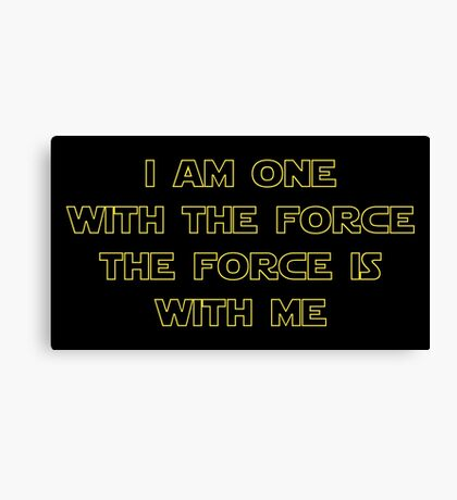 I Am One With The Force - The Force Is With Me II Canvas Print