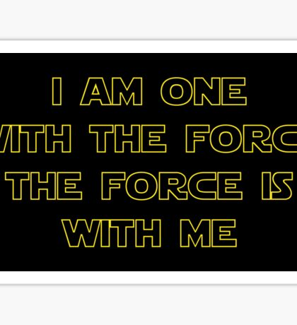 I Am One With The Force - The Force Is With Me II Sticker