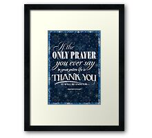 The Only Prayer Framed Print