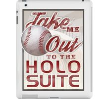 Take Me Out to the Holosuite iPad Case/Skin
