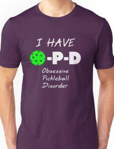 I Have O-P-D Obsessive Pickleball Disorder Unisex T-Shirt
