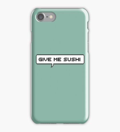 GIVE ME SUSHI!  iPhone Case/Skin