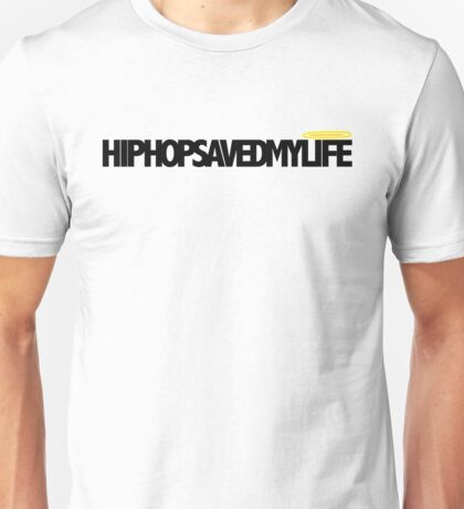 Hip Hop Saved My Life Unisex T-Shirt