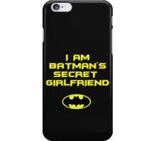 I am Batman's secret girlfriend iPhone Case/Skin