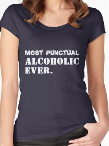 Most Punctual Alcoholic Ever. Funny Saying Women's Fitted Scoop T-Shirt