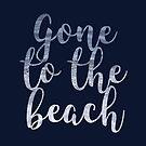 Gone to the Beach by Kayla Nicole
